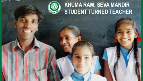 Khuma Ram : Seva Mandir Student Turned Teacher